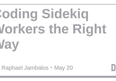 Coding Sidekiq Workers the Right Way - DEV Community 👩💻👨💻