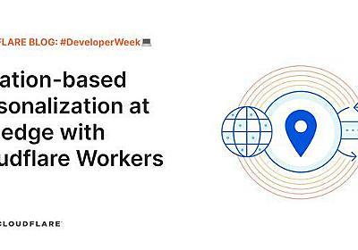 アクセス元の都道府県と市レベルの住所が分かるAPI、Cloudflareがエッジ上のCloudflare Workersで提供へ - Publickey