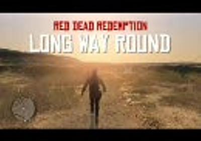 【RDR】 LONG WAY ROUND 二日目 【Xbox360】