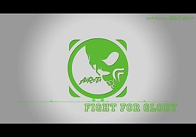 Fight For Glory by Niklas Johansson - [Build, Electro Music]