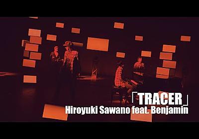 Hiroyuki Sawano feat. Benjamin「TRACER」
