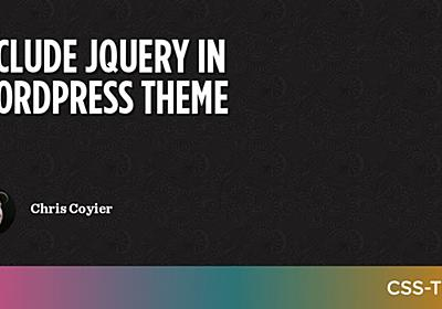 Include jQuery in WordPress Theme   CSS-Tricks