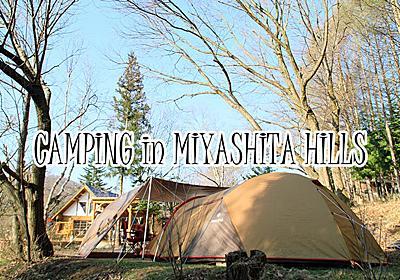 【キャンプ初心者】失敗がいっぱいの2017年初キャンプ!in ミヤシタヒルズ(長野県) | CampTo遊
