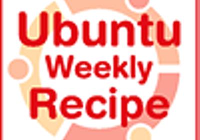 第319回 Ubuntu 14.04と日本語入力:Ubuntu Weekly Recipe|gihyo.jp … 技術評論社