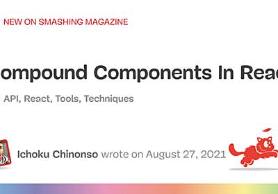 Compound Components In React — Smashing Magazine