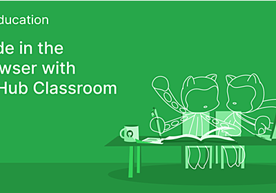Code in the browser with GitHub Classroom - The GitHub Blog