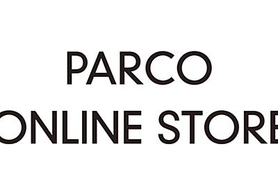 PARCO ONLINE STORE   パルコの公式ファッション通販