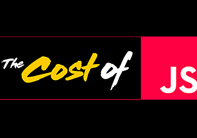 The Cost Of JavaScript – Dev Channel – Medium