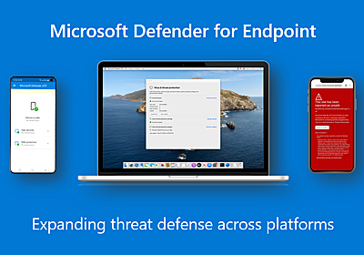 Microsoft Defender for Endpoint adds depth and breadth to threat defense across platforms - Microsoft Tech Community