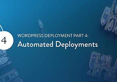 WordPress Deployment Part 4: Automated Deployments - SpinupWP