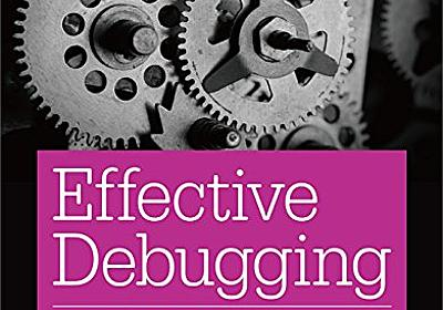 Amazon.co.jp: Effective Debugging ―ソフトウェアとシステムをデバッグする66項目: Diomidis Spinellis, HASH(0x697ad48), HASH(0x697d140): Books
