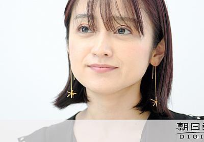 「家なき子」から25年 安達祐実さんに聞く児童虐待:朝日新聞デジタル