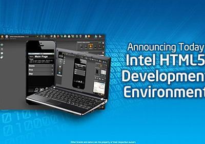 インテル、無償のHTML5アプリ開発環境「Intel XDK」を公開。iOS/Android/Kindleなどクロスプラットフォーム対応 - Publickey