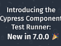 Introducing the Cypress Component Test Runner