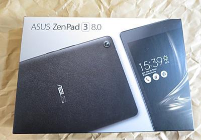 衝動買い! ASUS ZenPad3 8.0(Z581KL-BK32S4) - 単身赴任はご勘弁