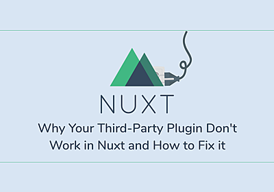 Why Your Third-Party Plugin Don't Work in Nuxt and How to Fix it