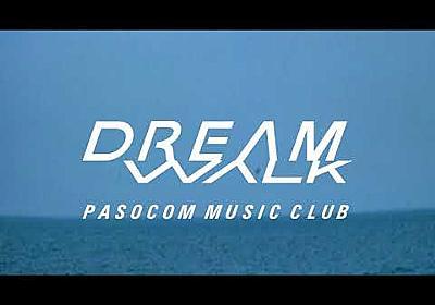 """パソコン音楽クラブ 1st Album """" DREAM WALK """" Trailer Movie"""