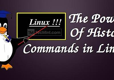 """The Power of Linux """"History Command"""" in Bash Shell"""
