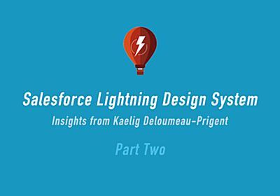 Salesforceのデザインシステムはどのように作られているのか(後編) | UX MILK