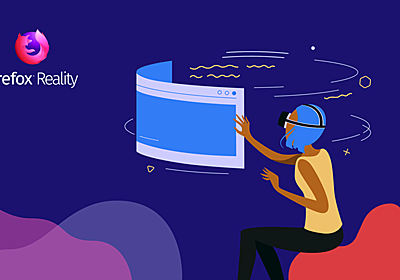 Explore the immersive web with Firefox Reality. Now available for Viveport, Oculus, and Daydream – The Mozilla Blog
