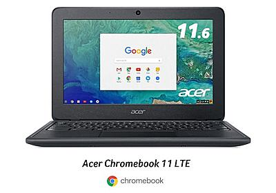 Acer、ドコモLTE対応の「Chromebook 11 LTE」 - ケータイ Watch