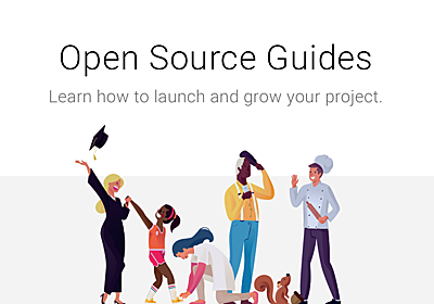 Open Source Guides | Learn how to launch and grow your project.
