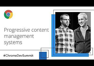 Progressive Content Management Systems (Chrome Dev Summit 2018) - YouTube