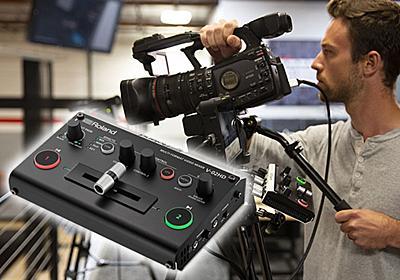 ローランド、1人で2台のカメラを撮影しながら映像切替できる世界最小ミキサー - AV Watch