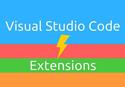 【仕事効率化】全ての人に教えたい!Visual Studio Code の 拡張機能5選!|はやぶさの技術ノート