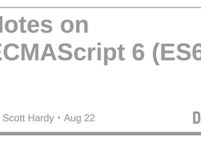 Notes on ECMAScript 6 (ES6) - DEV Community 👩💻👨💻