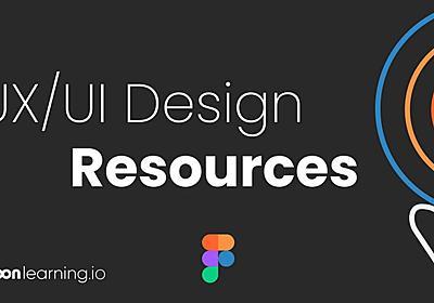 UX/UI Design: Growing List of Top Resources (last update 10/2021)