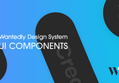 Figma - Wantedly UI Components | UI components and style guides for company-wide product design on Wantedly, inc.