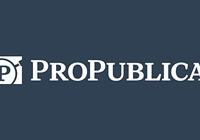 ProPublica — Investigative Journalism and News in the Public Interest