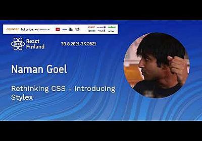 RF21 – Naman Goel – Rethinking CSS - Introducing Stylex