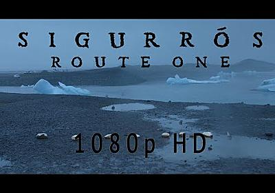 Sigur Rós - Route One [Part 1 - 1080p] - YouTube