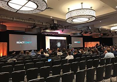 React Conf 2017 現地レポート (1日目) - Akatsuki Hackers Lab | 株式会社アカツキ(Akatsuki Inc.)