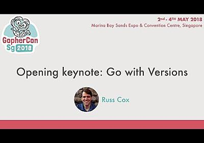 Opening keynote: Go with Versions - GopherConSG 2018 - YouTube