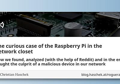 The curious case of the Raspberry Pi in the network closet