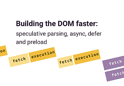 Building the DOM faster: speculative parsing, async, defer and preload - Mozilla Hacks - the Web developer blog