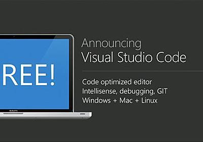 [速報]マイクロソフト、コードを書くのに最適化したツール「Visual Studio Code」発表。Windows、MacOS、Linuxに対応、無料提供。Build 2015 - Publickey