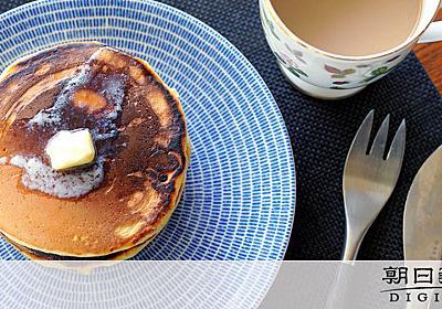 そのホットケーキ危険かも コロナで巣ごもりの落とし穴:朝日新聞デジタル